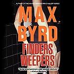 Finders Weepers   Max Byrd