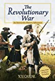 The Revolutionary War (You Choose: History)
