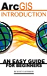 ArcGIS Introduction: An Easy Guide fo...