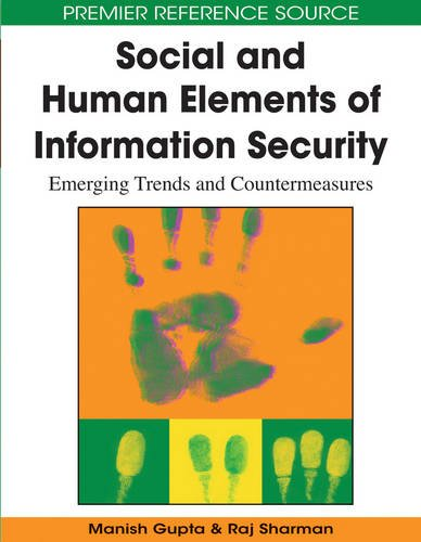 Social and Human Elements of Information Security: Emerging Trends and Countermeasures (Premier Reference Source)
