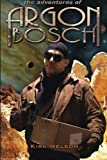img - for The Adventures of Argon Bosch book / textbook / text book