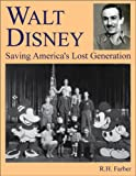 WALT DISNEY - SAVING AMERICA'S LOST GENERATION