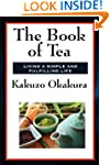 The Book of Tea (Unexpurgated Start P...