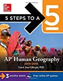 img - for 5 Steps to a 5 AP Human Geography, 2014-2015 Edition (5 Steps to a 5 on the Advanced Placement Examinations Series) by Gillespie, Carol Ann 2nd (second) (2013) Paperback book / textbook / text book