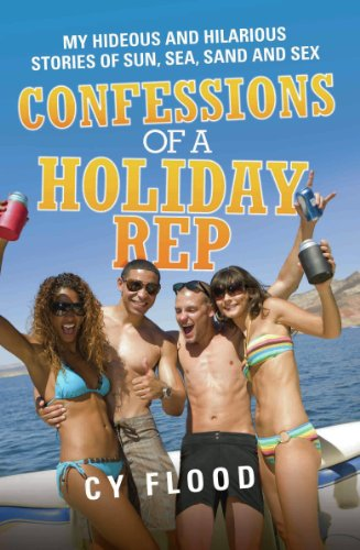 confessions-of-a-holiday-rep-my-hideous-and-hilarious-stories-of-sun-sea-sand-and-sex