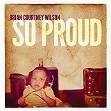 So Proud Brian Courtney Wilson