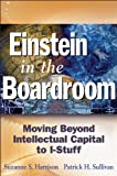 img - for Einstein in the Boardroom: Moving Beyond Intellectual Capital to I-Stuff book / textbook / text book