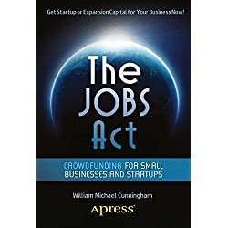 The JOBS Act: Crowdfunding for Small Businesses and Startups 1st edition by Cunningham, William Michael (2012) Paperback