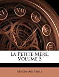 img - for La Petite M re, Volume 3 (French Edition) book / textbook / text book