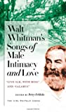 Walt Whitmans Songs of Male Intimacy and Love: &quot;Live Oak, with Moss&quot; and &quot;Calamus&quot; (Iowa Whitman Series) [Paperback] [2011] 1 Ed. Walt Whitman, Betsy Erkkila