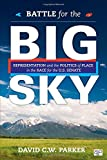 Battle for the Big Sky; Representation and the Politics of Place in the Race for the US Senate