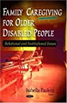 Family Caregiving for Older Disabled...