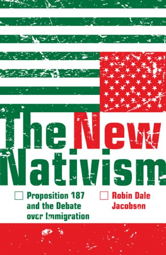 The New Nativism: Proposition 187 and the Debate over Immigration