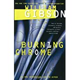 Burning Chrome ~ William Gibson