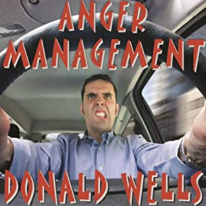 Anger Management: A Short Story | [Donald Wells]