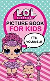 L.O.L. Surprise!: Picture Book For Kids (Volume 2)