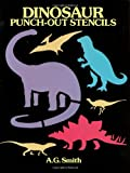 Dinosaur Punch-Out Stencils (Dover Children's Activity Books) (0486253058) by Smith, A. G.