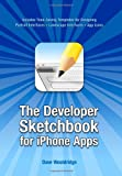 img - for The Developer Sketchbook for iPhone Apps book / textbook / text book