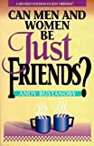 img - for Can Men and Women Be Just Friends by Andy Bustanoby (1993-11-03) book / textbook / text book