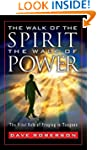 The Walk of the Spirit - The Walk of...