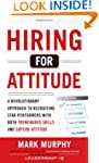 Hiring for Attitude: A Revolutionary...