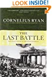 Last Battle: The Classic History of the Battle for Berlin
