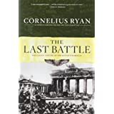 Last Battle: The Classic History of the Battle for Berlin ~ Cornelius Ryan