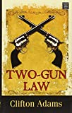 img - for Two-Gun Law book / textbook / text book