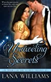 Unraveling Secrets (The Secret Trilogy) (Volume 1)