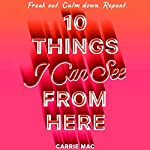 10 Things I Can See From Here   Carrie Mac