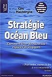 echange, troc W.Chan Kim, Renée Mauborgne - Stratégie Océan Bleu: Comment créer de nouveaux espaces stratégiques