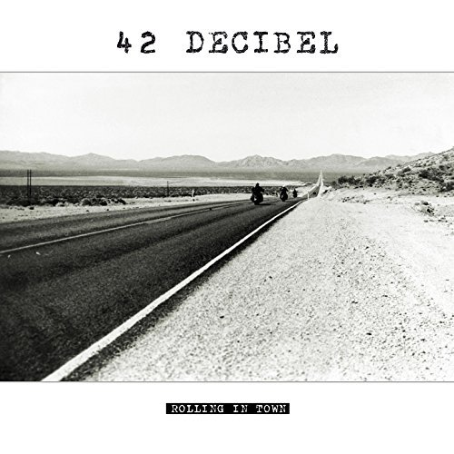 Rolling In Town by 42 Decibel
