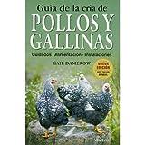 GUIA DE LA CRIA DE POLLOS Y GALLINAS (GUÍAS DEL NATURALISTA-GANADERÍA Y AVICULTURA)