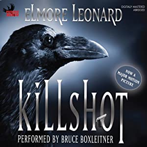 Killshot (       ABRIDGED) by Elmore Leonard Narrated by Bruce Boxleitner