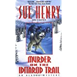Murder on the Iditarod Trail (Alaska Mysteries) ~ Sue Henry