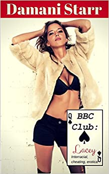 BBC Club: Lacey: An interracial, cheating, erotic short story