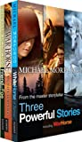 Michael Morpurgo Michael Morpurgo Three Powerful Stories: Friend or Foe, War Horse and White Horse of Zennor