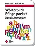 W�rterbuch Pflege pocket : Medizinisc...