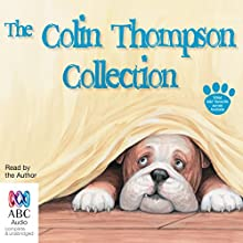 The Colin Thompson Collection Audiobook by Colin Thompson Narrated by Colin Thompson