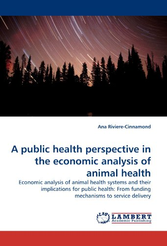 A public health perspective in the economic analysis of animal health: Economic analysis of animal health systems and th