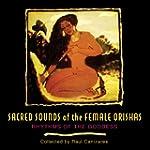 Sacred Sounds of the Female Orishas:...