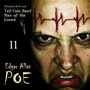 Edgar Allan Poe Audiobook, Collection 11: The Tell-Tale Heart/Man of the Crowd | [Edgar Allan Poe, Christopher Aruffo]