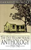 img - for The Old Yellow House Anthology: 1935-1945 book / textbook / text book