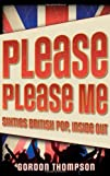 Please Please Me: Sixties British Pop…