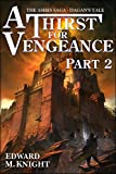 A Thirst for Vengeance, Part 2 (The Ashes Saga) (English Edition)