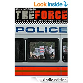 The Force: A Front Line Police Officer's Story