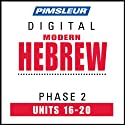 Hebrew Phase 2, Unit 16-20: Learn to Speak and Understand Hebrew with Pimsleur Language Programs  by Pimsleur