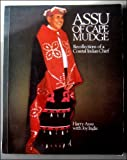 Assu of Cape Mudge: Recollections of a Coastal Indian Chief