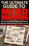 Mind Maps: The Ultimate Guide to Mind...