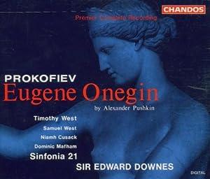 Prokofiev - Eugene Onegin, by Alexander Pushkin / Timothy West · Samuel West · Niamh Cusack · Dominic Mafham · Sinfonia 21 · Sir Edward Downes
